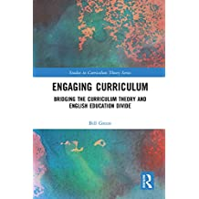 Engaging Curriculum: Bridging the Curriculum Theory and English Education Divide (Studies in Curriculum Theory Series) (English Edition)