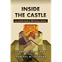 Inside the Castle: Law and the Family in 20th Century America (English Edition)