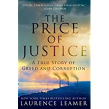 The Price of Justice: A True Story of Greed and Corruption (English Edition)