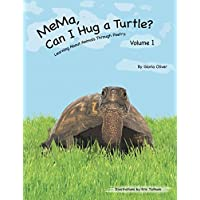 MeMa, Can I Hug a Turtle?: Learning About Animals Through Poetry. Volume 1