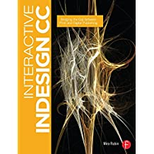 Interactive InDesign CC: Bridging the Gap between Print and Digital Publishing (English Edition)