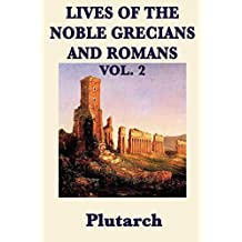 Lives of the Noble Grecians and Romans: Vol 2 (English Edition)