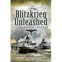 Blitzkrieg Unleashed: The German Invasion of Poland 1939 (English Edition)
