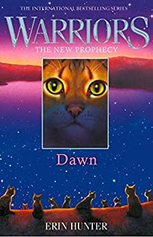 """DAWN (Warriors: The New Prophecy, Book 3) (English Edition)"",作者:[Hunter, Erin]"