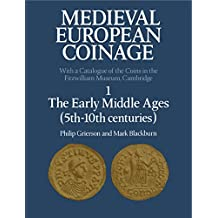 Medieval European Coinage: Volume 1, The Early Middle Ages (5th–10th Centuries) (English Edition)