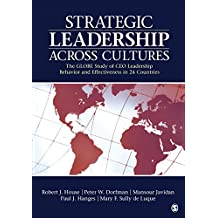 Strategic Leadership Across Cultures: GLOBE Study of CEO Leadership Behavior and Effectiveness in 24 Countries (English Edition)