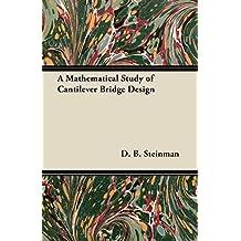 A Mathematical Study of Cantilever Bridge Design (English Edition)