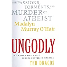 UnGodly: The Passions, Torments, and Murder of Atheist Mada (English Edition)