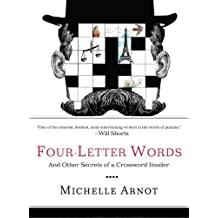 Four-Letter Words: And Other Secrets of a Crossword Insider (English Edition)