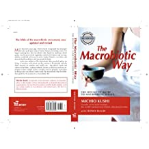 The Macrobiotic Way: The Definitive Guide to Macrobiotic Living (English Edition)