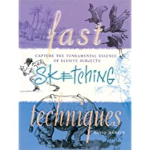 Fast Sketching Techniques: Capture the Fundamental Essence of Elusive Subjects (English Edition)