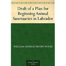 Draft of a Plan for Beginning Animal Sanctuaries in Labrador (English Edition)