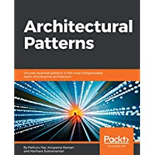 Architectural Patterns: Uncover essential patterns in the most indispensable realm of enterprise architecture (English Edition)