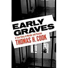 Early Graves: A True Story of Murder and Passion