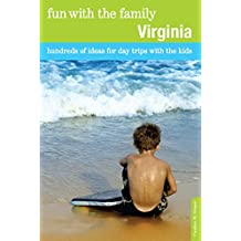 Fun with the Family Virginia: Hundreds of Ideas for Day Trips with the Kids (Fun with the Family Series) (English Edition)