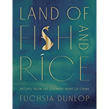 Land of Fish and Rice: Recipes from the Culinary Heart of China (English Edition)