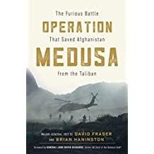 Operation Medusa: The Furious Battle That Saved Afghanistan from the Taliban (English Edition)