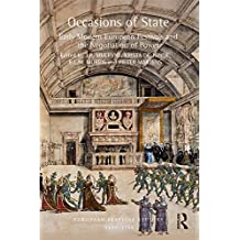 Occasions of State: Early Modern European Festivals and the Negotiation of Power (European Festival Studies: 1450-1700) (English Edition)