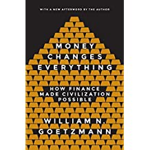 Money Changes Everything: How Finance Made Civilization Possible (English Edition)