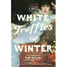 White Truffles in Winter: A Novel (English Edition)