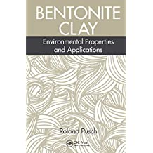 Bentonite Clay: Environmental Properties and Applications (English Edition)
