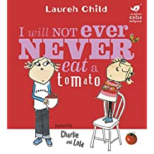 I Will Not Ever Never Eat A Tomato (Charlie and Lola Book 1) (English Edition)