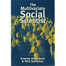 The Multivariate Social Scientist: Introductory Statistics Using Generalized Linear Models (English Edition)