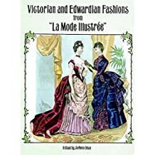 """Victorian and Edwardian Fashions from """"La Mode Illustrée"""" (Dover Fashion and Costumes) (English Edition)"""