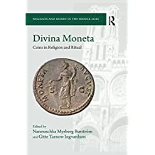 Divina Moneta: Coins in Religion and Ritual (Religion and Money in the Middle Ages Book 2) (English Edition)