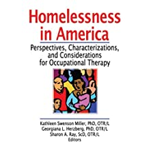Homelessness in America: Perspectives, Characterizations, and Considerations for Occupational Therapy (English Edition)