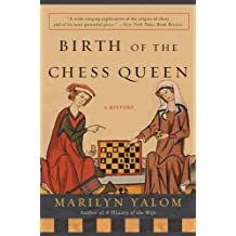Birth of the Chess Queen: A History (English Edition)
