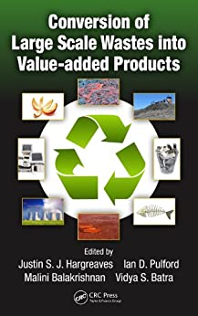 """Conversion of Large Scale Wastes into Value-added Products (English Edition)"",作者:[Justin S.J. Hargreaves, Ian D. Pulford, Malini Balakrishnan, Vidya S. Batra]"