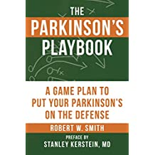 The Parkinson's Playbook: A Game Plan to Put Your Parkinson's Disease On the Defense (English Edition)