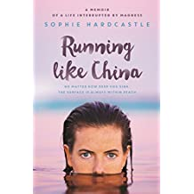 Running Like China: A memoir of a life interrupted by madness (English Edition)