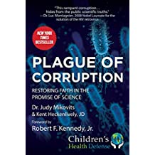 Plague of Corruption: Restoring Faith in the Promise of Science (Children's Health Defense) (English Edition)