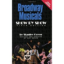 Broadway Musicals - Show by Show (English Edition)