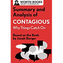 Summary and Analysis of Contagious: Why Things Catch On: Based on the Book by Jonah Berger (English Edition)