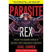 Parasite Rex: Inside the Bizarre World of Nature's Most Dangerous Creatures (English Edition)