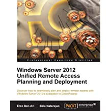 Windows Server 2012 Unified Remote Access Planning and Deployment (English Edition)