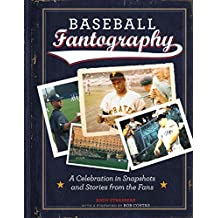 Baseball Fantography: A Celebration in Snapshots and Stories from the Fans (English Edition)