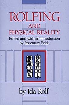 """Rolfing and Physical Reality (English Edition)"",作者:[Rolf Ph.D., Ida P.]"