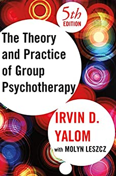 """""""The Theory and Practice of Group Psychotherapy (English Edition)"""",作者:[Irvin D. Yalom, Molyn Leszcz]"""