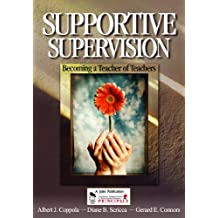 Supportive Supervision: Becoming a Teacher of Teachers (English Edition)
