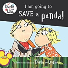 I Am Going to Save a Panda! (Charlie and Lola) (English Edition)