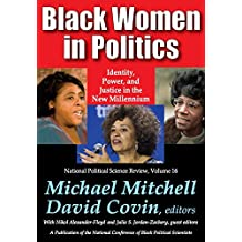 Black Women in Politics: Identity, Power, and Justice in the New Millennium (National Political Science Review Series) (English Edition)