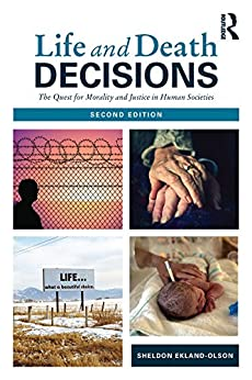 """""""Life and Death Decisions: The Quest for Morality and Justice in Human Societies (Sociology Re-Wired) (English Edition)"""",作者:[Ekland-Olson, Sheldon]"""