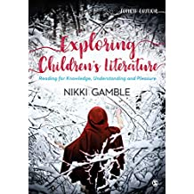 Exploring Children's Literature: Reading for Knowledge, Understanding and Pleasure (English Edition)