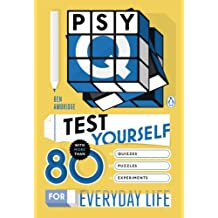 Psy-Q: Test Yourself with More Than 80 Quizzes, Puzzles and Experiments for Everyday Life (English Edition)