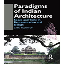 Paradigms of Indian Architecture: Space and Time in Representation and Design (Soas Collected Papers on South Asia, 13) (English Edition)