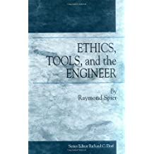 Ethics, Tools and the Engineer (Technology Management Series) (English Edition)
